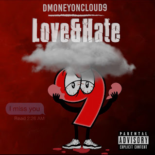 DMoneyOnCloud9, Love and Hate, New Music Alert, Mixtape Premiere, New Hip Hop Music, Hip Hop Everything, Team Bigga Rankin, Promo Vatican, Camp 5 Ent,