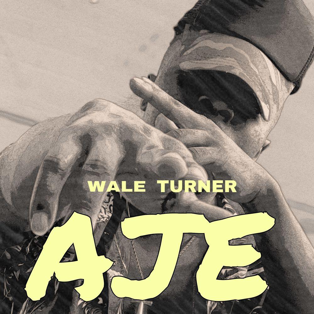 Wale Turner – AJE #Arewapublisize
