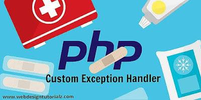 PHP - Custom Exception Handler