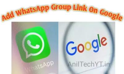 Add WhatsApp Group Link On Google - Anil Tech YT