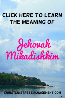 The Meaning of Jehovah Mikadishkim