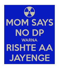 mom-says-no-dp-warna-rishte-aa-jayenge