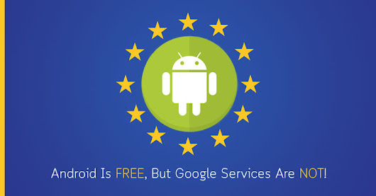 Google Will Charge Android Phone Makers to Use Its Apps In Europe