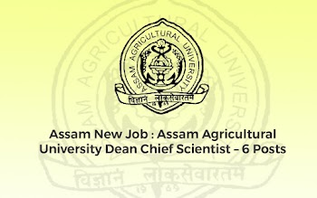 Assam New Job : Assam Agricultural University Dean Chief Scientist – 6 Posts