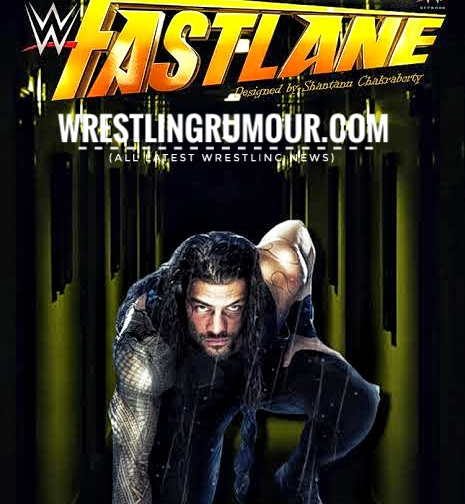 Roman Reigns Fastlane opponent revealed !! - wrestlingrumour.com