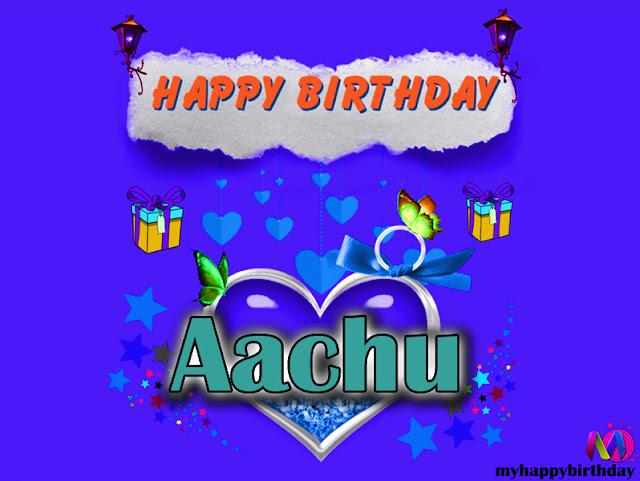 Happy Birthday Aachu - Happy Birthday To You