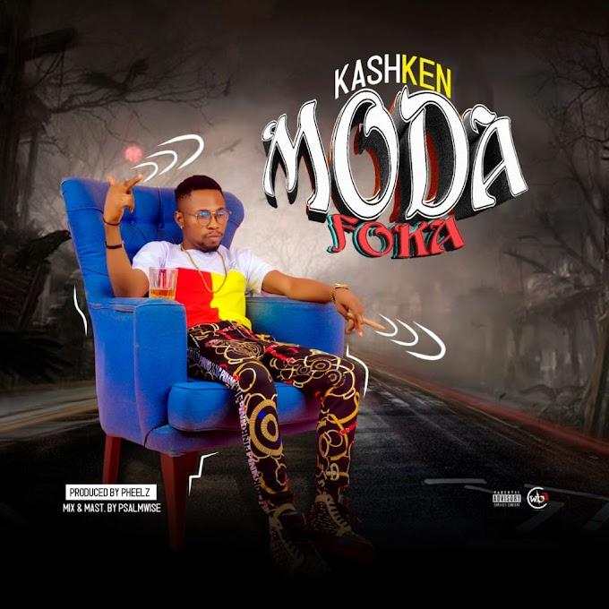 Music:- Kashken - Moda Foka (Prod. by Pheelz)