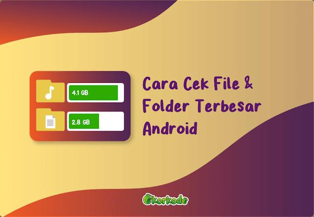 File atau file terbesar android