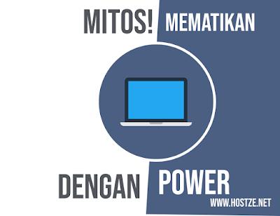 MITOS! Mematikan Laptop Dengan Tombol Power Ternyata Aman? - hostze.net