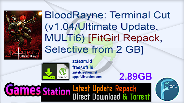 BloodRayne Terminal Cut (v1.04Ultimate Update, MULTi6) [FitGirl Repack, Selective Download – from 2 GB]