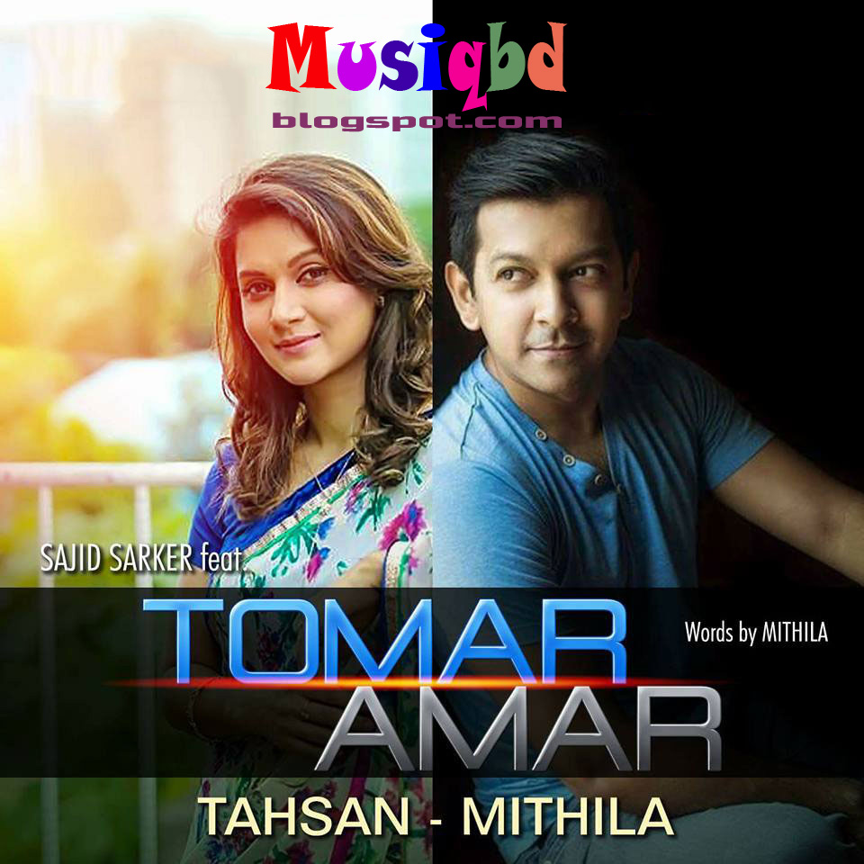Tomar Amar By Tahsan & Mithila Bangla Mp3 Song Download
