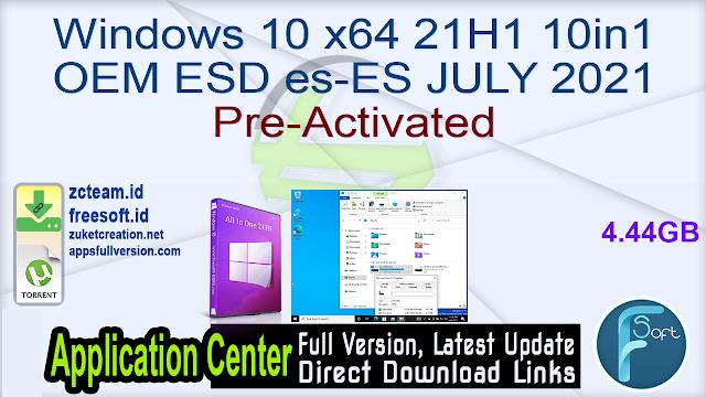 Windows 10 x64 21H1 10in1 OEM ESD es-ES JULY 2021 Pre-Activated_ ZcTeam.id