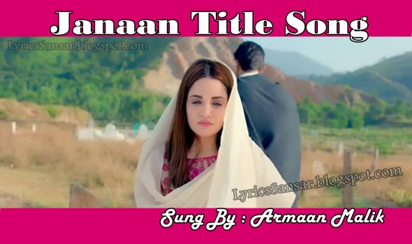 Janaan Title Song