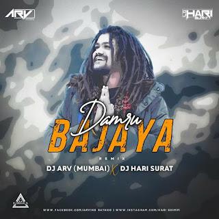 DAMRU BAJAYA (HANSHRAJ RAGHUWANSI ) - DJ ARV MUMBAI X DJ HARI SURAT