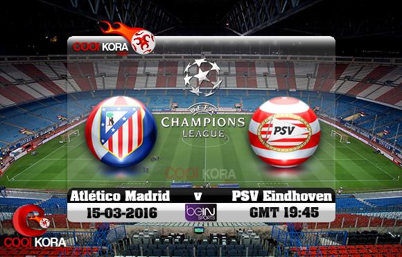 مشاهدة مباراة أتلتيكو مدريد وآيندهوفن اليوم 15-3-2016 في دوري أبطال أوروبا