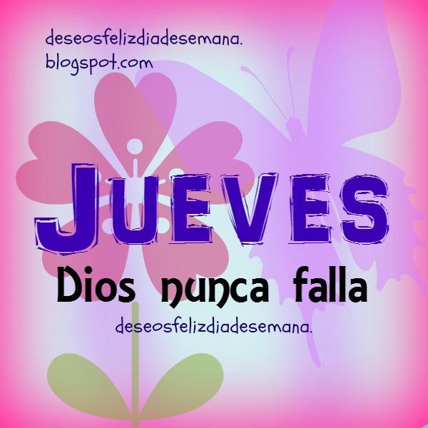 Jueves, bonito día con buenos deseos, imágenes cristianas para fb, saludos del jueves, frases cortas