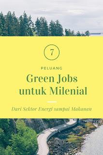 Peluang green jobs untuk milenial dari energi sampai makanan