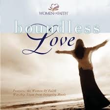 Women of Faith - Boundless Love