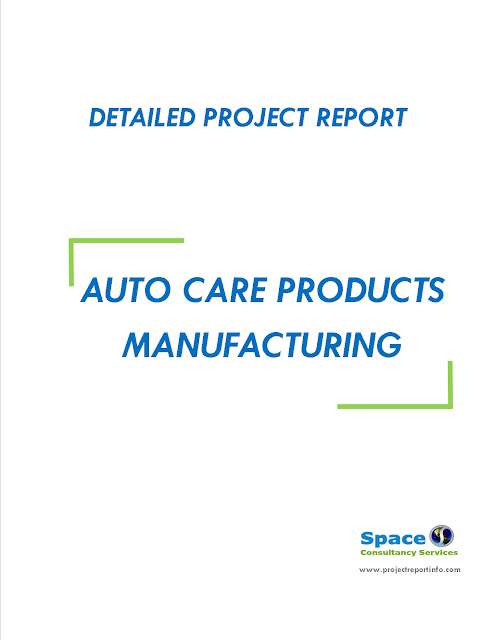 Project Report on Auto Care Products Manufacturing
