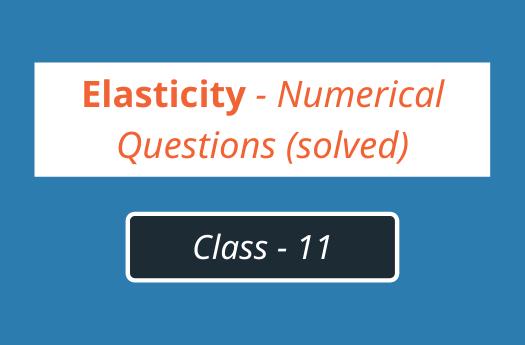 Elasticity Numericals Class 11