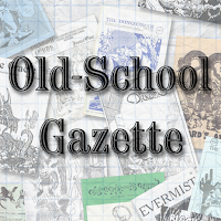 Old-School Gazette