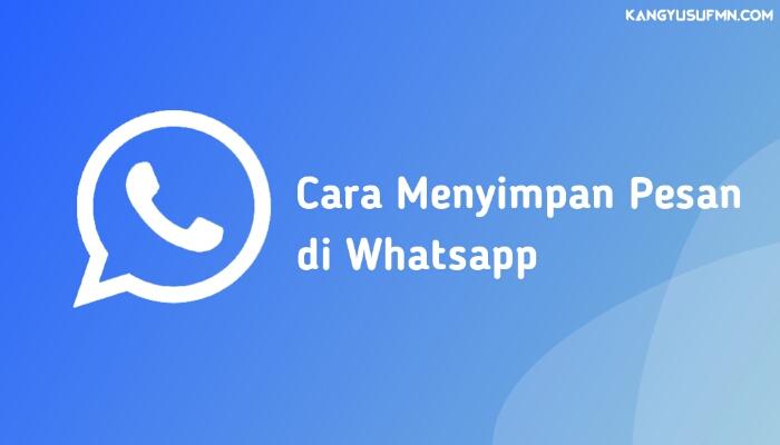 Cara Mudah Menyimpan Pesan Penting di Whatsapp