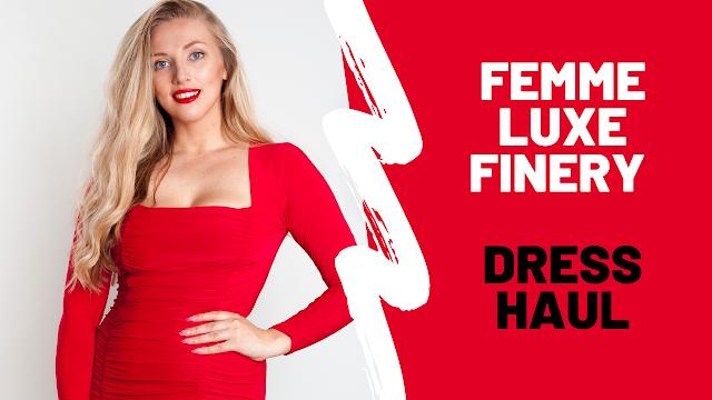 FEMME LUXE FINERY DRESS HAUL