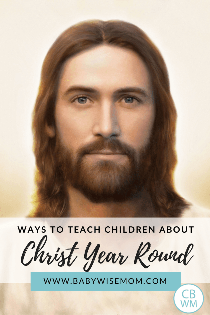 How To Teach Children About Christ All Year. Focusing on Christ is not just a Christmas thing. In this post are tips for teaching about Jesus Christ year round.