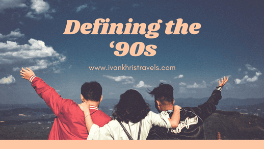How do you define the '90s?