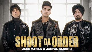 Shoot Da Order Lyrics - Jass Manak & Jagpal Sandhu