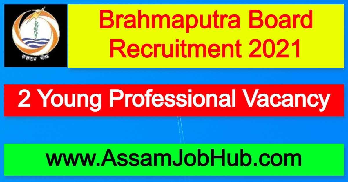 Brahmaputra Board Recruitment 2021 : 2 Young Professional Vacancy