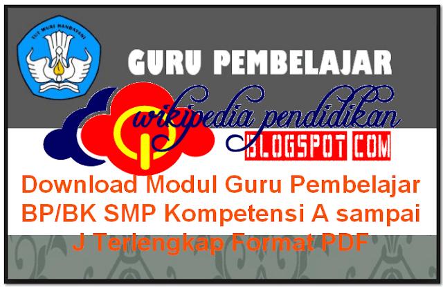 Download Modul Guru Pembelajar BP/BK SMP Kompetensi A sampai J Terlengkap Format PDF