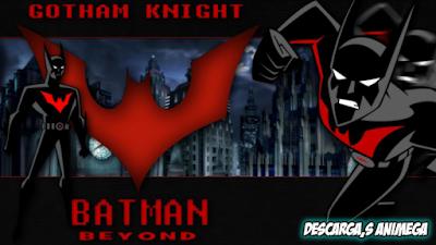 Batman Del Futuro 52/52 Audio: Latino Servidor: Mega