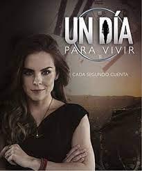 telenovela Un Día Para Vivir