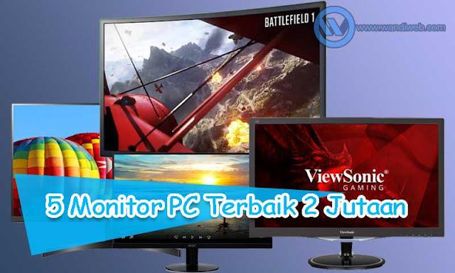 5 Monitor PC Terbaik 2 Jutaan untuk Gaming dan Kerja - WandiWeb