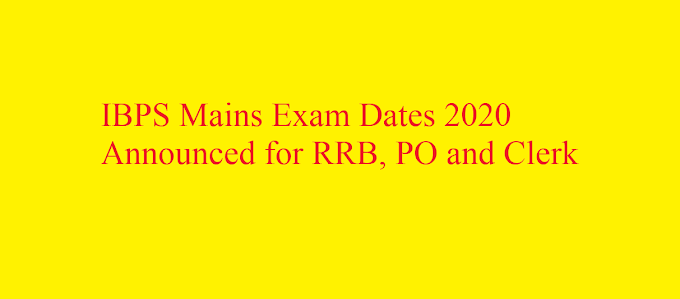 IBPS Mains Exam Dates 2020 Announced for RRB, PO and Clerk