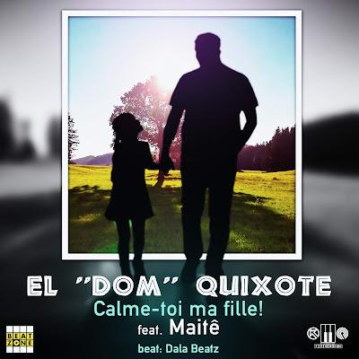 El ''DOM'' Quixote - Calme-toi ma fille (ft. Maitê) | Free Download mp3