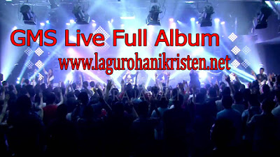 Lagu Rohani GMS Live Full Album