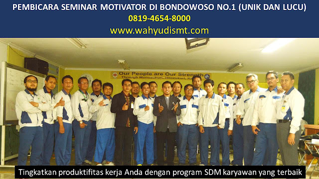 PEMBICARA SEMINAR MOTIVATOR DI BONDOWOSO NO.1,  Training Motivasi di BONDOWOSO, Softskill Training di BONDOWOSO, Seminar Motivasi di BONDOWOSO, Capacity Building di BONDOWOSO, Team Building di BONDOWOSO, Communication Skill di BONDOWOSO, Public Speaking di BONDOWOSO, Outbound di BONDOWOSO, Pembicara Seminar di BONDOWOSO