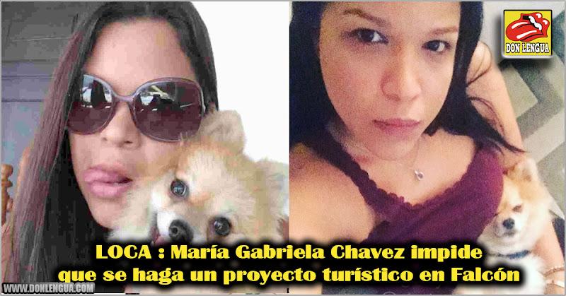 LOCA : María Gabriela Chavez impide que se haga un proyecto turístico en Falcón