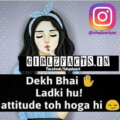 Dekh Bhai !! Ladki Hu Attitude toh hoga hi