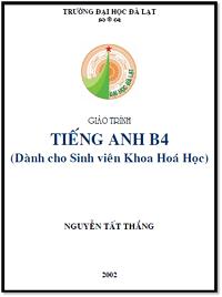 Giáo Trình Tiếng Anh B4 - Dành Cho Sinh Viên Khoa Hóa Học - Nguyễn Tất Thắng
