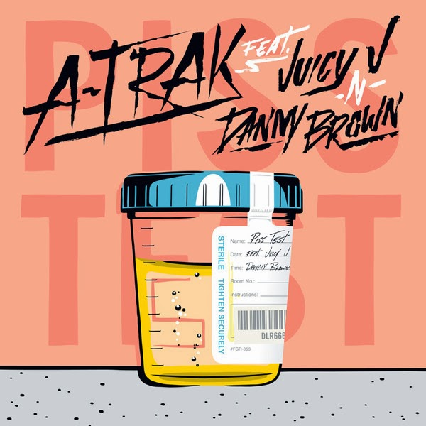 A-Trak - Piss Test (feat. Juicy J & Danny Brown) - Single  Cover