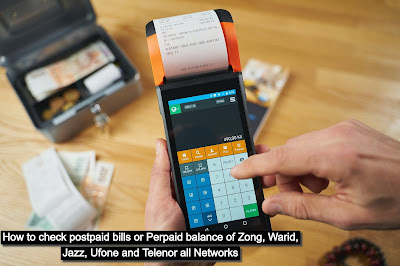 How to check postpaid bills or Perpaid balance of Zong, Warid, Jazz, Ufone and Telenor all Networks