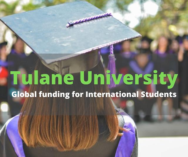 Tulane University Global funding for International Students in USA
