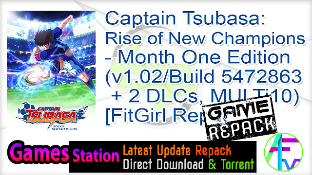 Captain Tsubasa Rise of New Champions – Month One Edition (v1.02 Build 5472863 + 2 DLCs, MULTi10) [FitGirl Repack, Selective Download – from 10.5 GB]