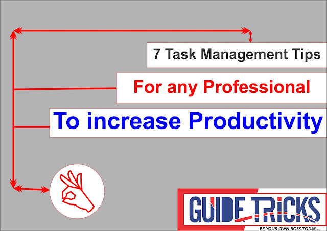 7 Task Management Tips For any Professional to increase Productivity