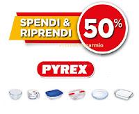 """Promozione Pyrex cashback """"Spendi e Riprendi"""" il 50% di quanto speso"""