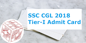 SSC CGL 2018 Tier-I Admit Card Released for All Regions: Download Now