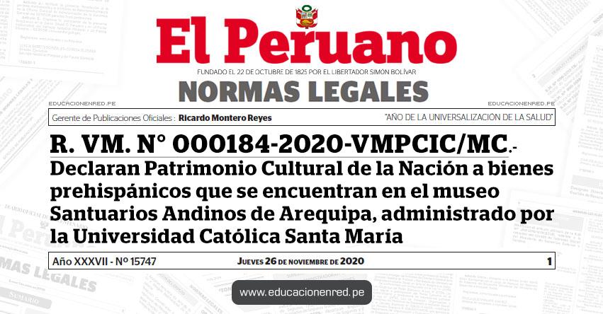 R. VM. N° 000184-2020-VMPCIC/MC.- Declaran Patrimonio Cultural de la Nación a bienes prehispánicos que se encuentran en el museo Santuarios Andinos de Arequipa, administrado por la Universidad Católica Santa María